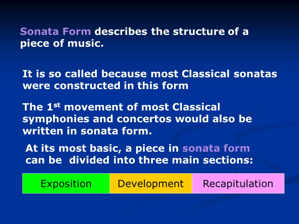 Sonata Form describes the structure of a piece of music.