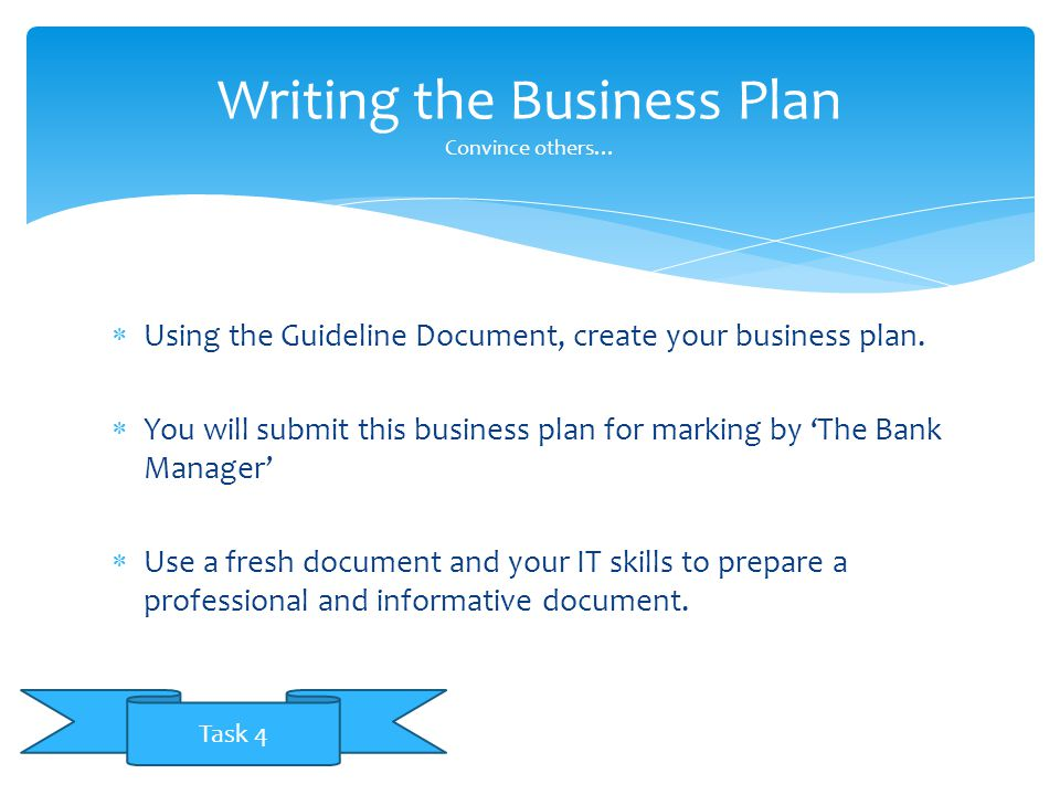 Writing the Business Plan Convince others…
