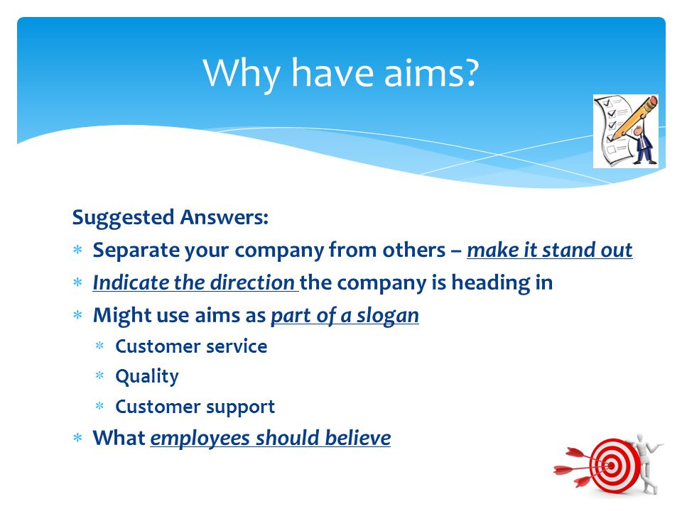 Why have aims Suggested Answers: