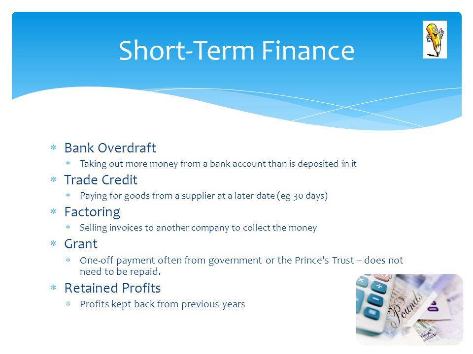 Short-Term Finance Bank Overdraft Trade Credit Factoring Grant