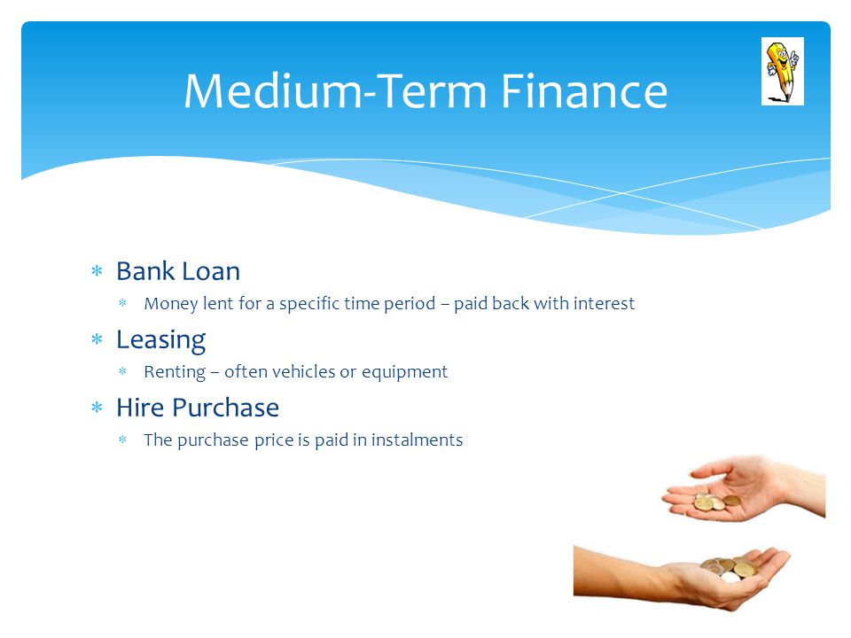 Medium-Term Finance Bank Loan Leasing Hire Purchase