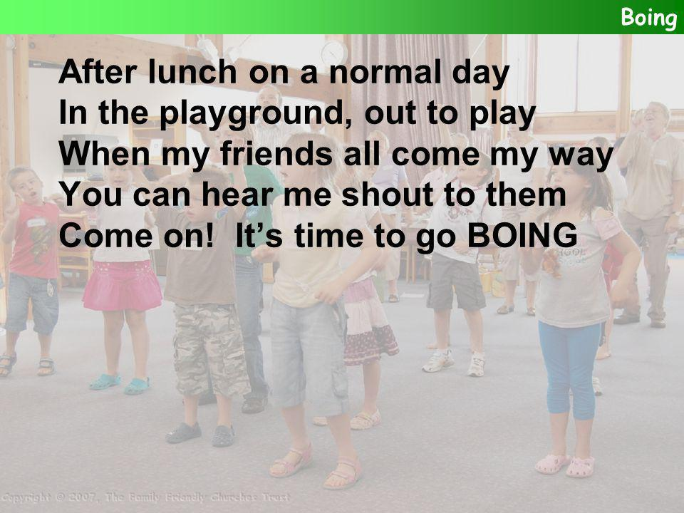 After lunch on a normal day In the playground, out to play