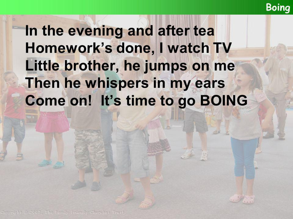 In the evening and after tea Homework's done, I watch TV