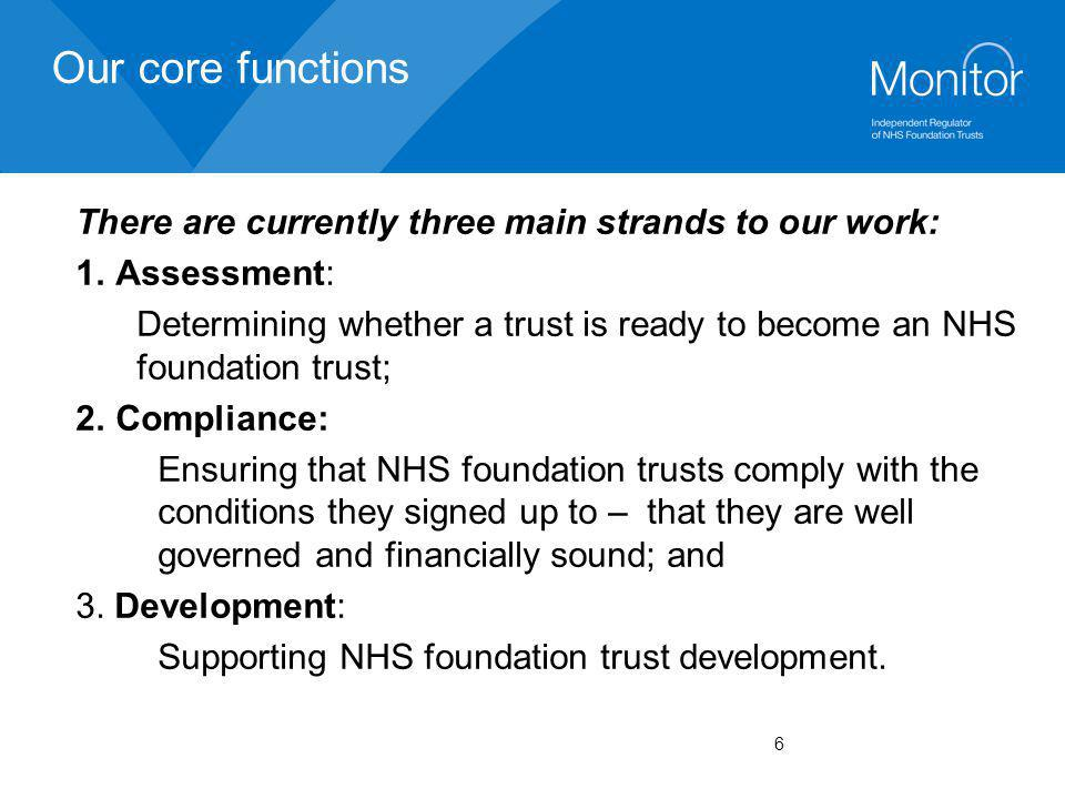 Our core functions There are currently three main strands to our work: