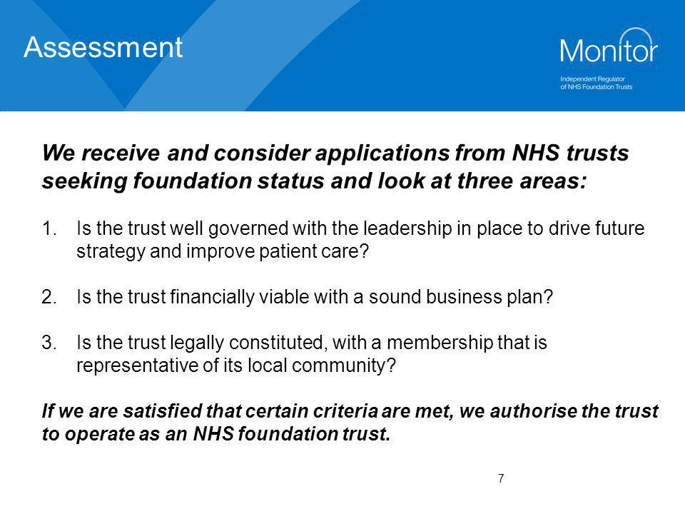 Assessment We receive and consider applications from NHS trusts