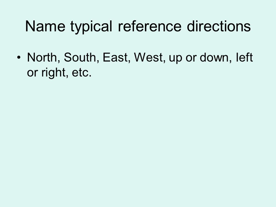 Name typical reference directions