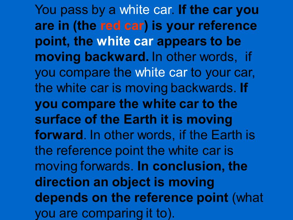 You pass by a white car.