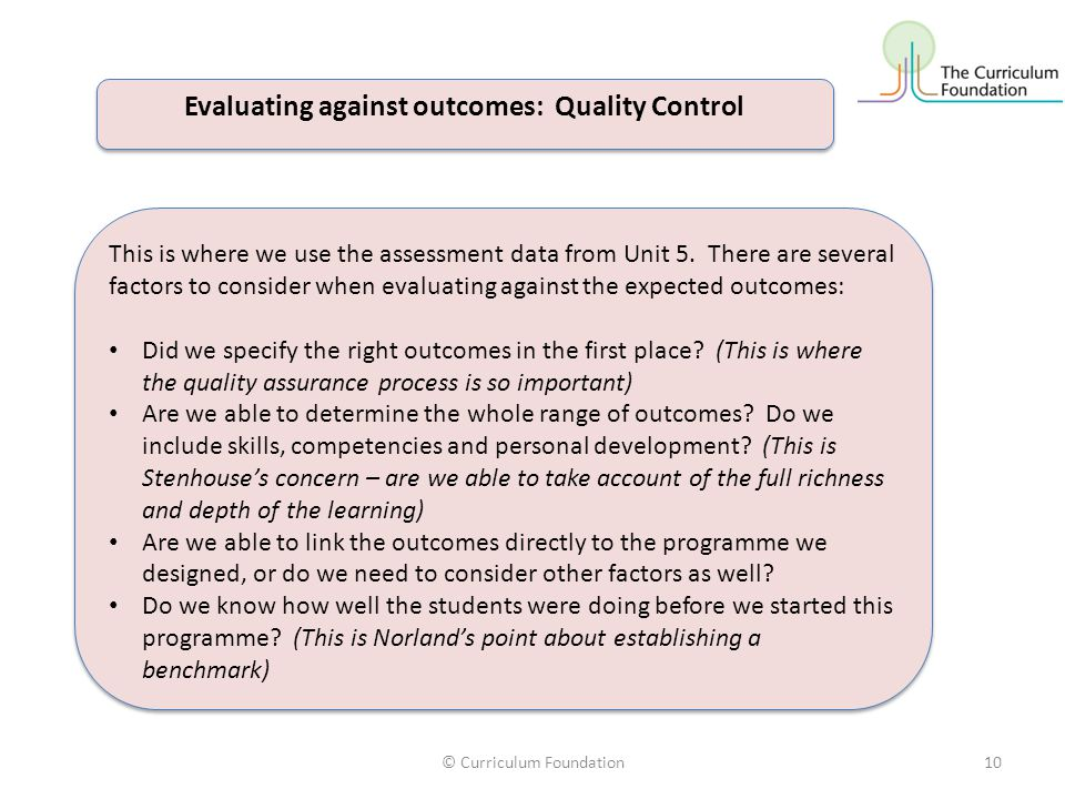 Evaluating against outcomes: Quality Control