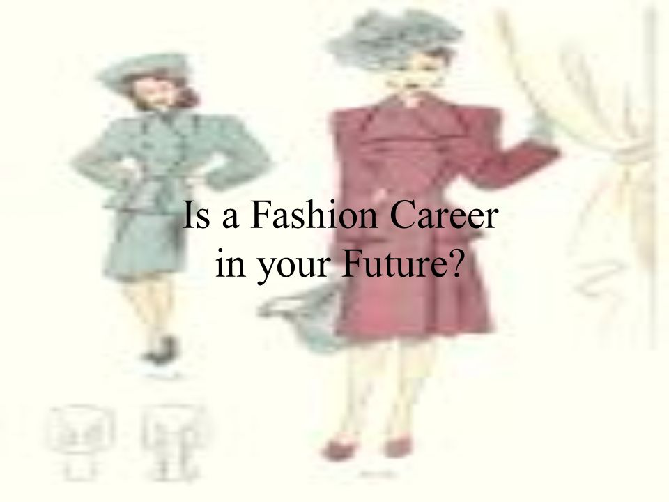 Is a Fashion Career in your Future