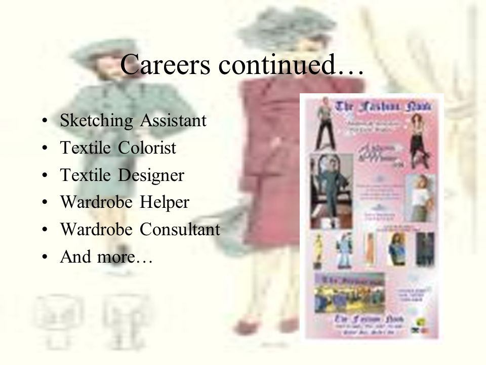 Careers continued… Sketching Assistant Textile Colorist