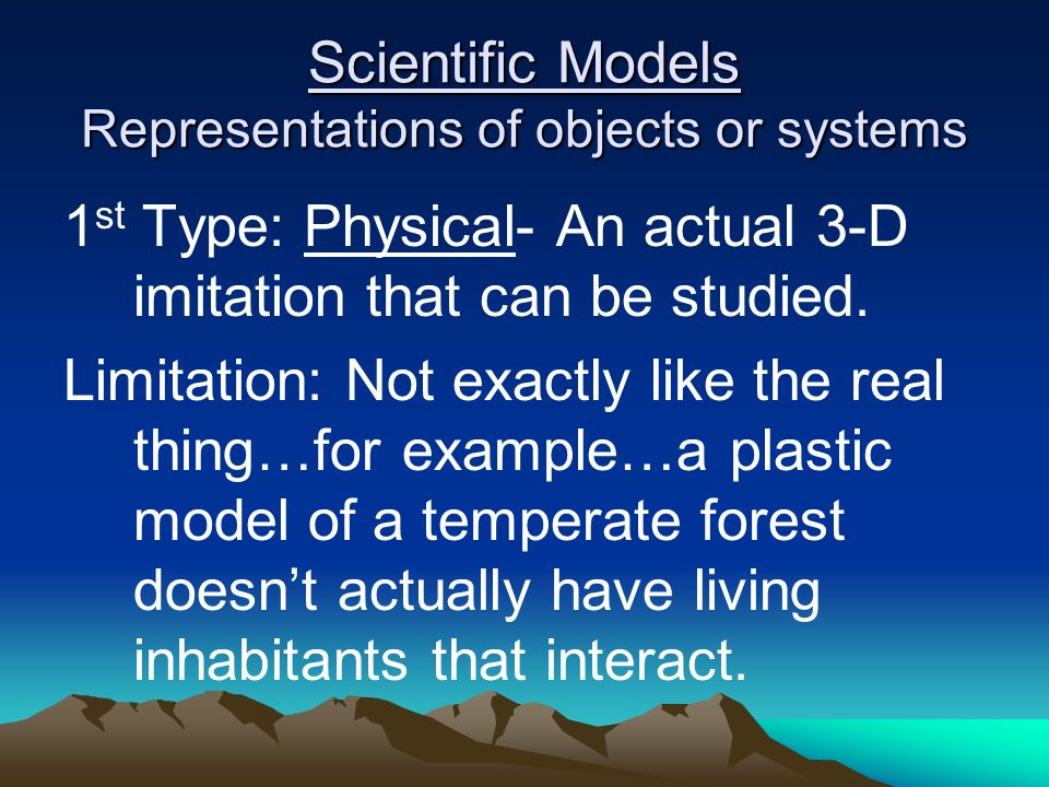 Scientific Models Representations of objects or systems