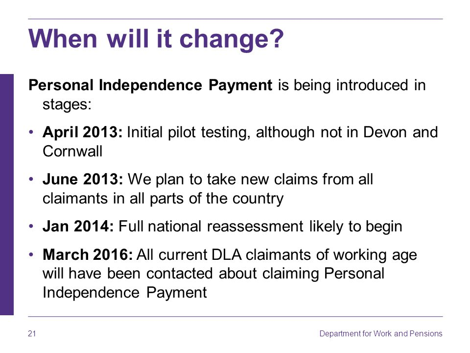 When will it change Personal Independence Payment is being introduced in stages: