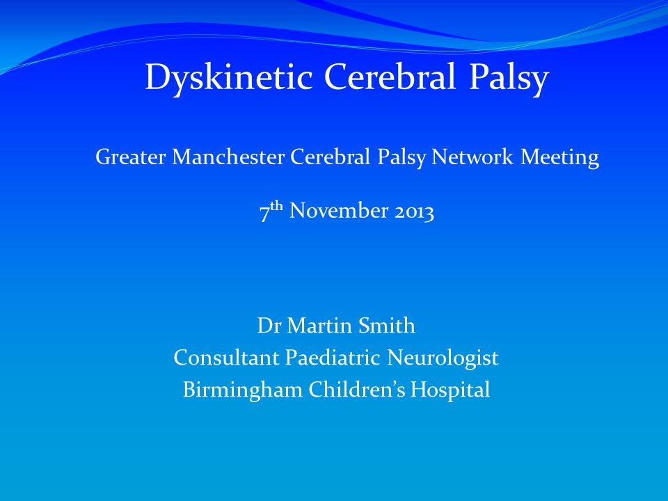 Dyskinetic Cerebral Palsy