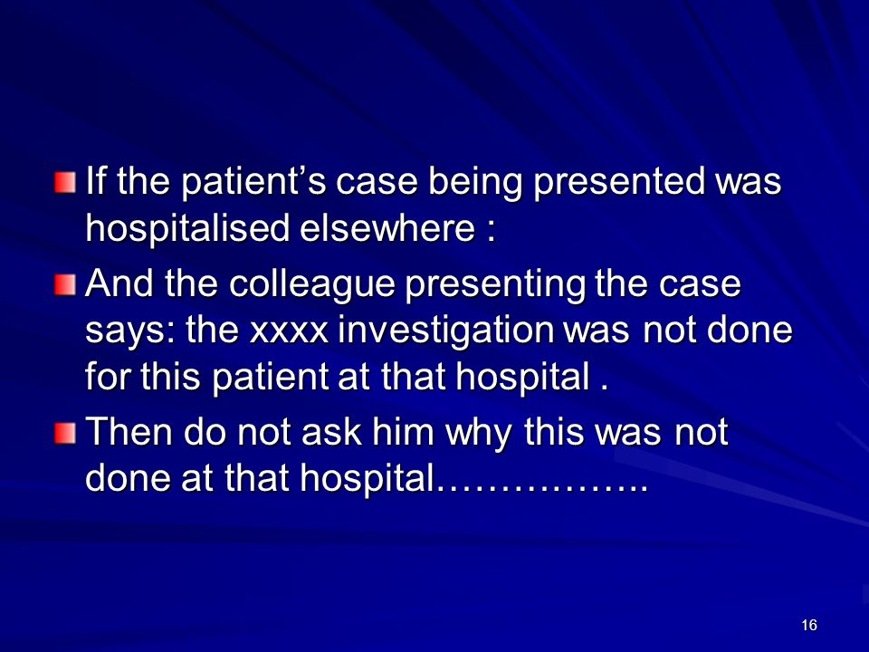 If the patient's case being presented was hospitalised elsewhere :