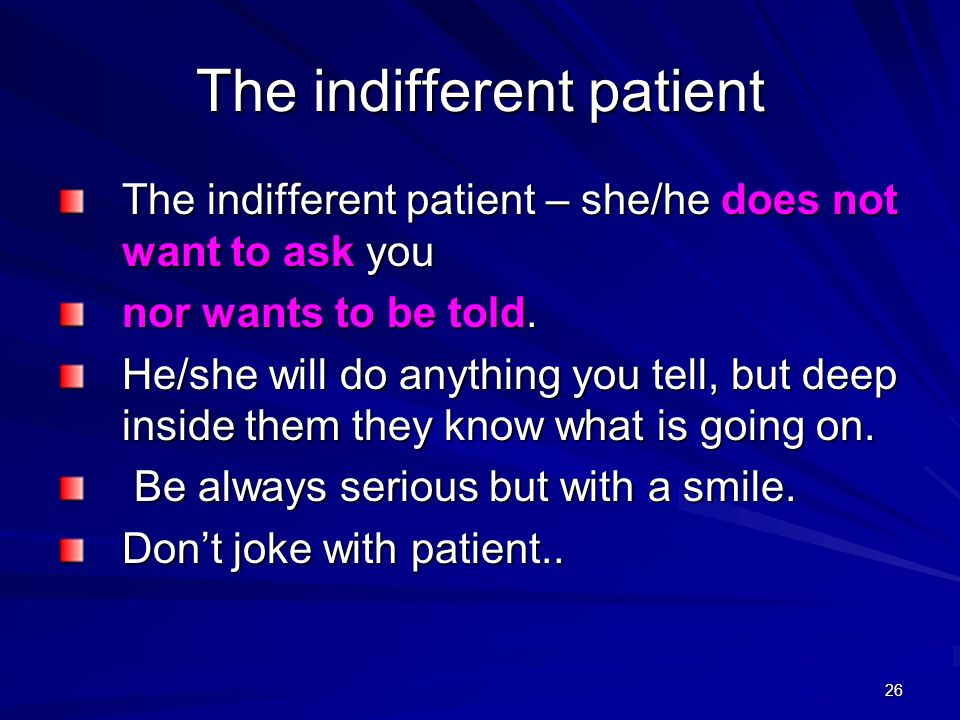 The indifferent patient