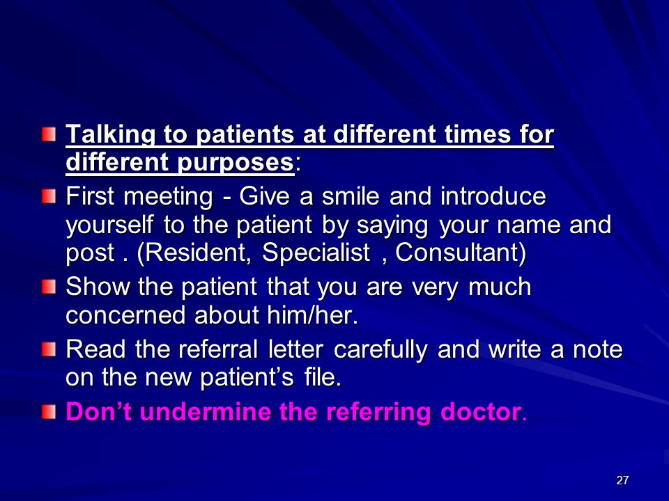 Talking to patients at different times for different purposes: