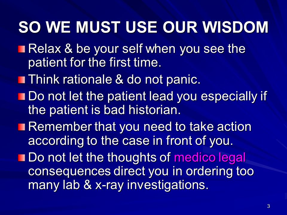 SO WE MUST USE OUR WISDOM