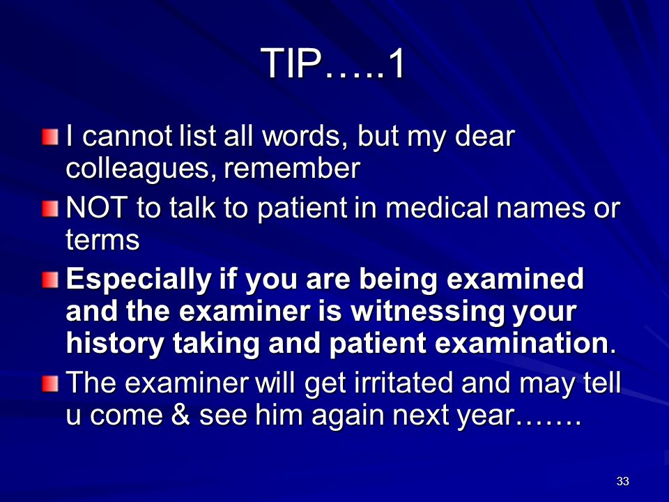 TIP…..1 I cannot list all words, but my dear colleagues, remember