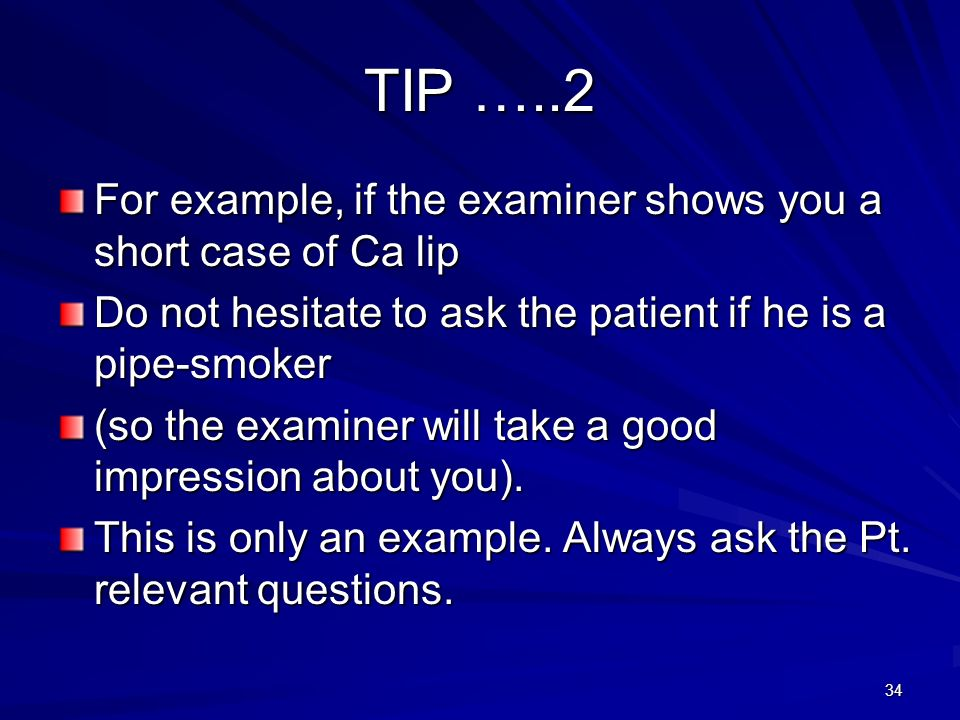 TIP …..2 For example, if the examiner shows you a short case of Ca lip