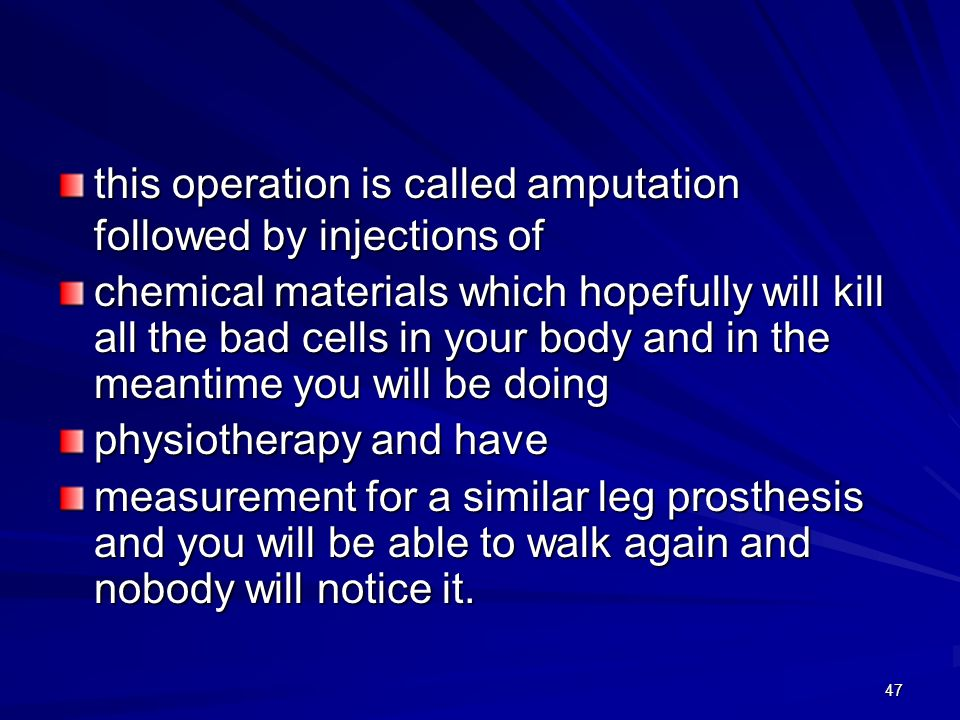 this operation is called amputation followed by injections of