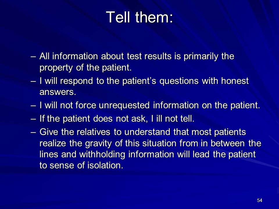 Tell them: All information about test results is primarily the property of the patient.