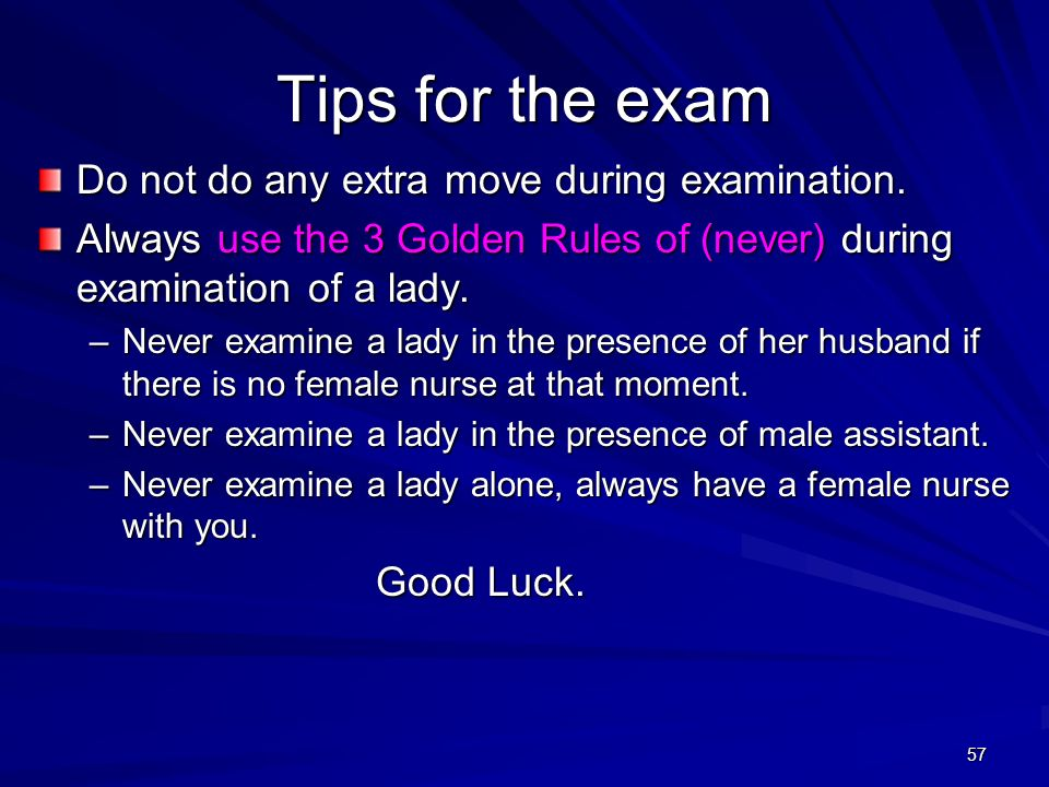 Tips for the exam Do not do any extra move during examination.