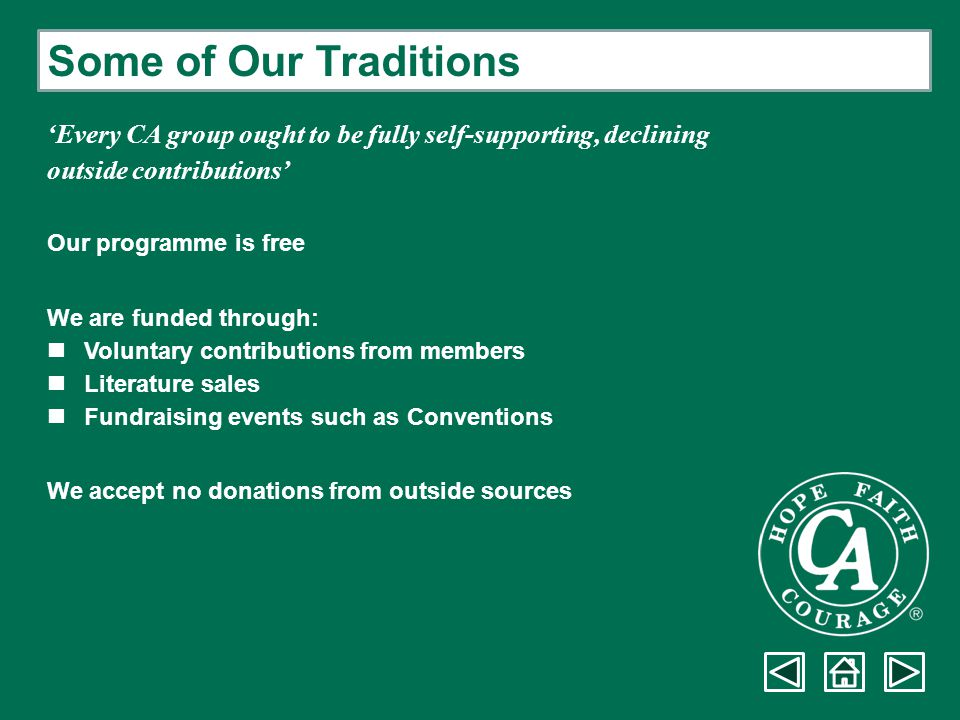 Some of Our Traditions 'Every CA group ought to be fully self-supporting, declining. outside contributions'