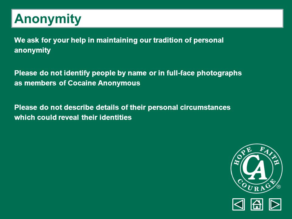 Anonymity We ask for your help in maintaining our tradition of personal. anonymity.