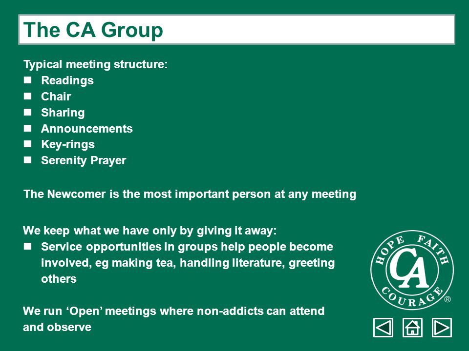 The CA Group Typical meeting structure: n Readings n Chair n Sharing