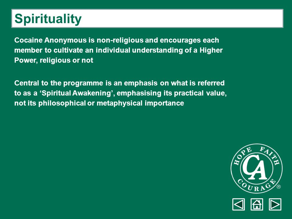 Spirituality Cocaine Anonymous is non-religious and encourages each