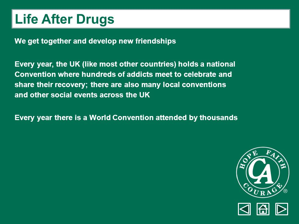 Life After Drugs We get together and develop new friendships