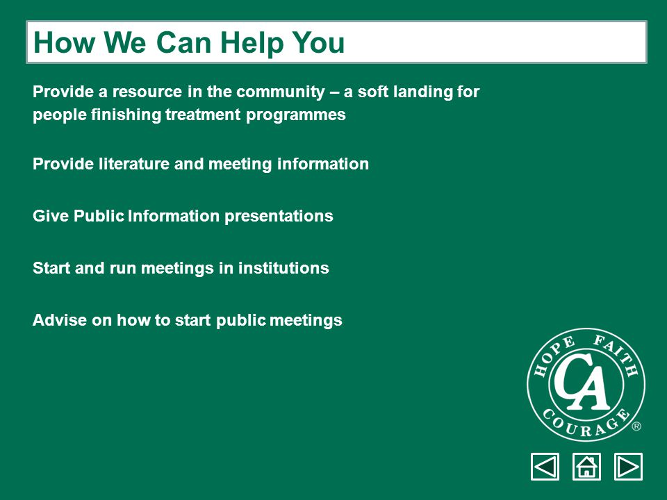 How We Can Help You Provide a resource in the community – a soft landing for. people finishing treatment programmes.
