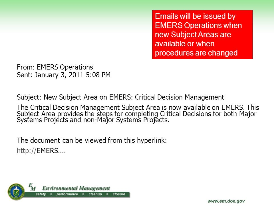 Emails will be issued by EMERS Operations when new Subject Areas are available or when procedures are changed