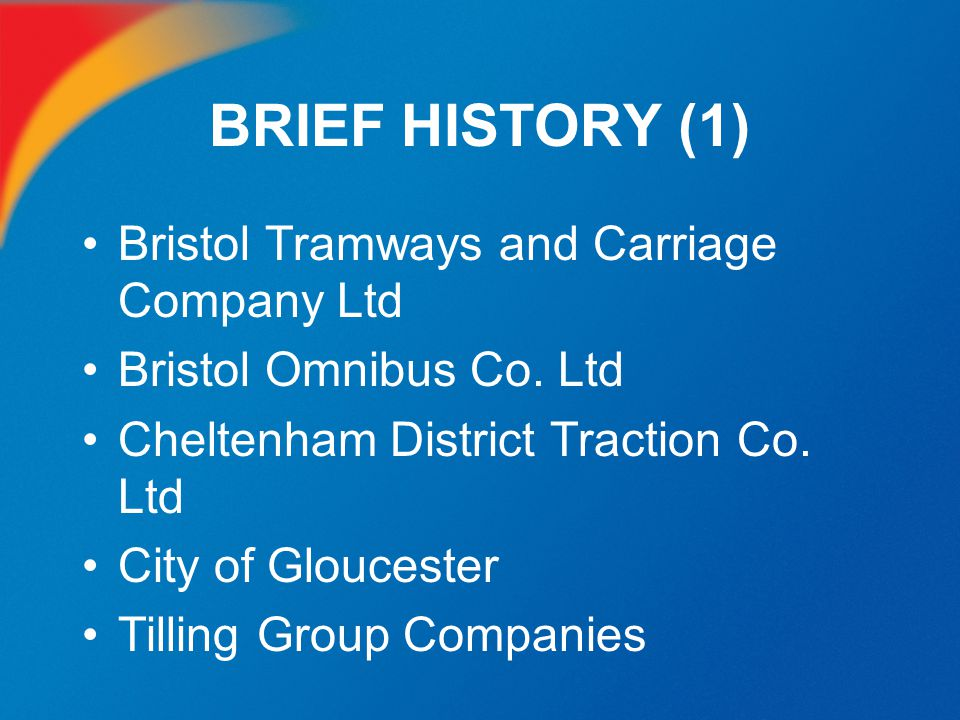 BRIEF HISTORY (1) Bristol Tramways and Carriage Company Ltd
