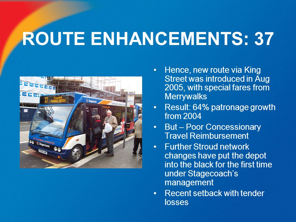 ROUTE ENHANCEMENTS: 37 Hence, new route via King Street was introduced in Aug 2005, with special fares from Merrywalks.