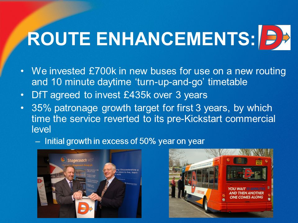 ROUTE ENHANCEMENTS: We invested £700k in new buses for use on a new routing and 10 minute daytime 'turn-up-and-go' timetable.