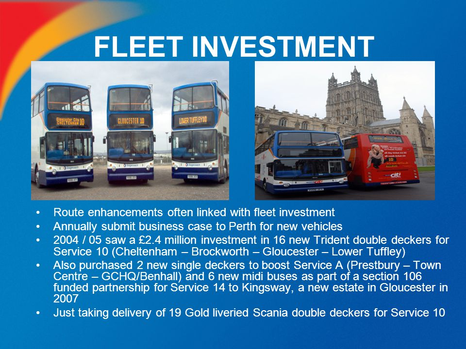 FLEET INVESTMENT Route enhancements often linked with fleet investment