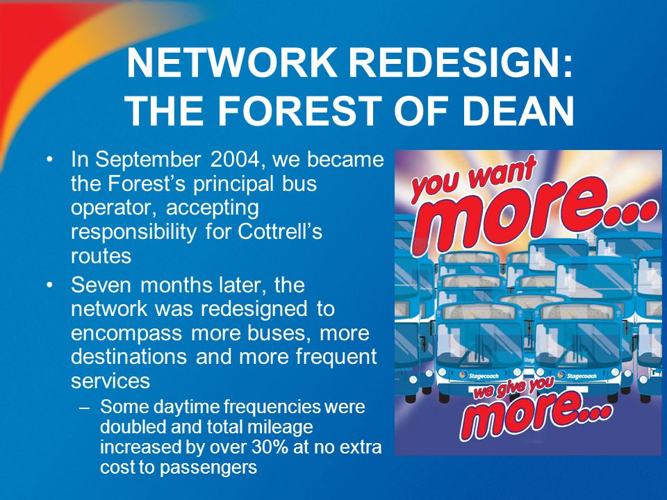 NETWORK REDESIGN: THE FOREST OF DEAN