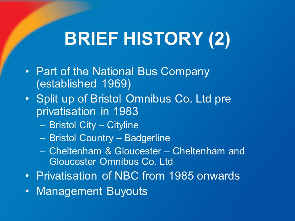 BRIEF HISTORY (2) Part of the National Bus Company (established 1969)