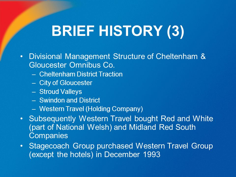 BRIEF HISTORY (3) Divisional Management Structure of Cheltenham & Gloucester Omnibus Co. Cheltenham District Traction.