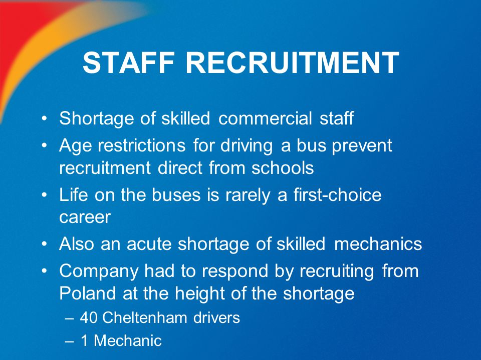 STAFF RECRUITMENT Shortage of skilled commercial staff