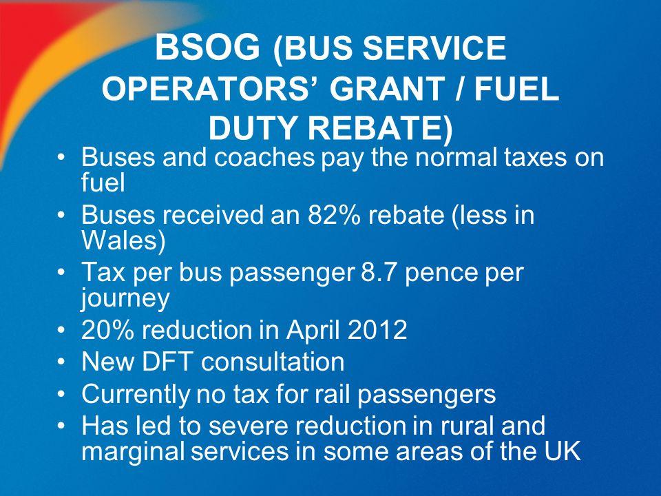 BSOG (BUS SERVICE OPERATORS' GRANT / FUEL DUTY REBATE)