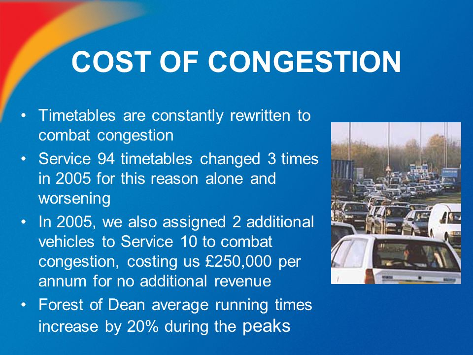 COST OF CONGESTION Timetables are constantly rewritten to combat congestion.