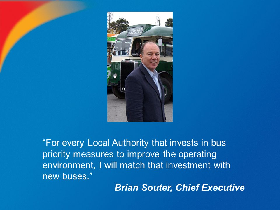 For every Local Authority that invests in bus priority measures to improve the operating environment, I will match that investment with new buses.