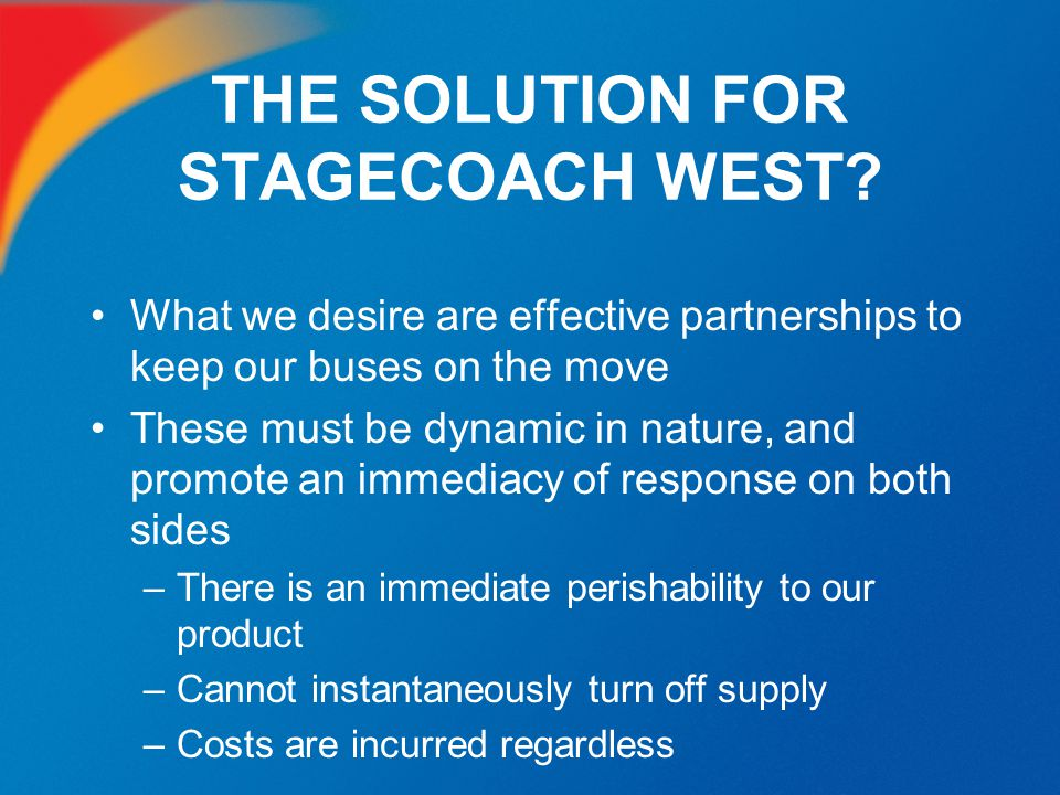 THE SOLUTION FOR STAGECOACH WEST