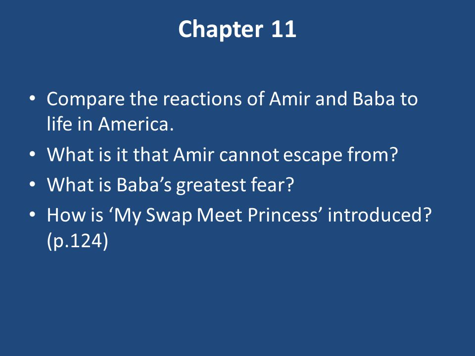Chapter 11 Compare the reactions of Amir and Baba to life in America.