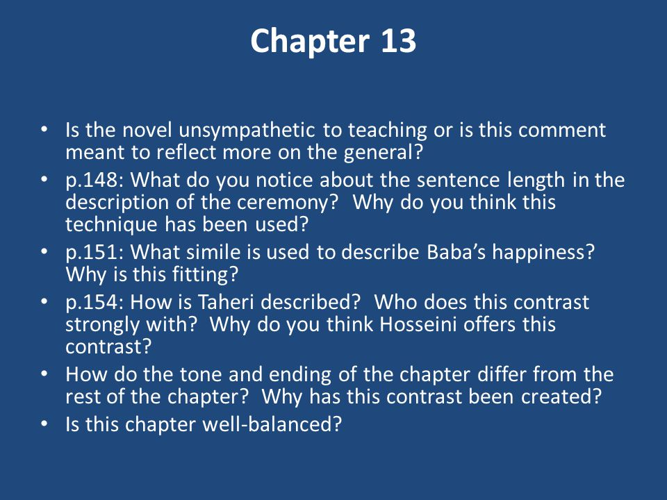 Chapter 13 Is the novel unsympathetic to teaching or is this comment meant to reflect more on the general