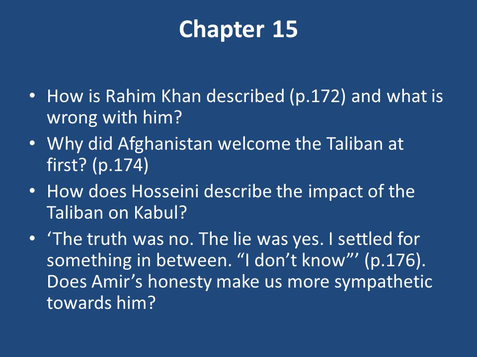 Chapter 15 How is Rahim Khan described (p.172) and what is wrong with him Why did Afghanistan welcome the Taliban at first (p.174)