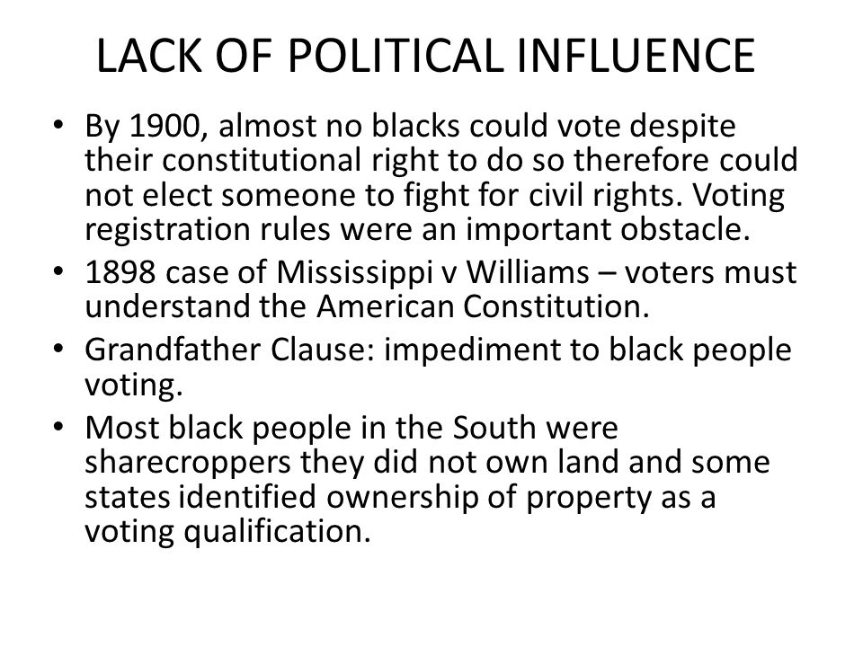 LACK OF POLITICAL INFLUENCE