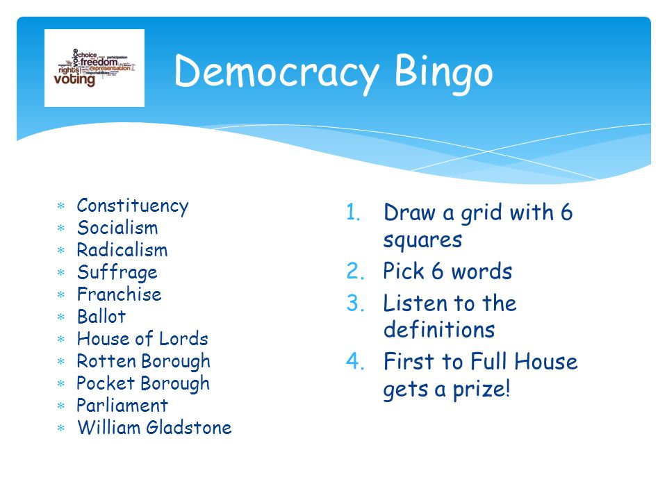 Democracy Bingo Draw a grid with 6 squares Pick 6 words